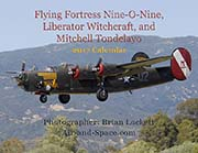 Flying Fortress Nine-O-Nine, Liberator Witchcraft, and Mitchell Tondelayo: 2017 Calendar