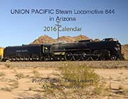 Union Pacific Steam Locomotive 844 in Arizona: 2016 Calendar
