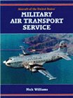 Aircraft of the United States' Military Air Transport Service by Nicholas M. Williams