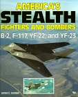 America's Stealth Fighters and Bombers by James C. Goodall