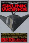 Skunk Works : A Personal Memoir of My Years at Lockheed by Ben R. Rich