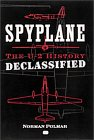 Spyplane : The U-2 History Declassified by Norman Polmar